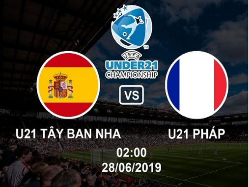 Dự đoán U21 Tây Ban Nha vs U21 Pháp, 2h00 ngày 28/06