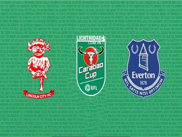 Nhận định Lincoln vs Everton, 01h45 ngày 29/08