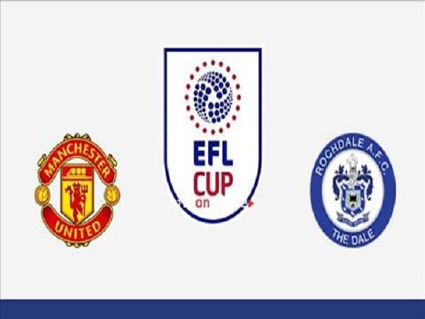 Nhận định Man Utd vs Rochdale, 02h00 ngày 26/9