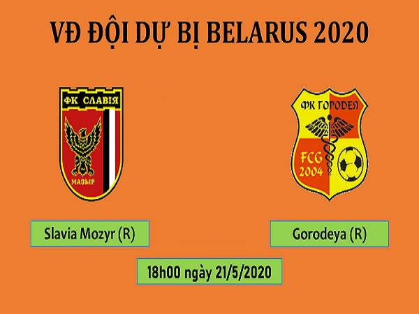 Nhận định Slavia Mozyr (R) vs Gorodeya (R), 18h00 ngày 21/05