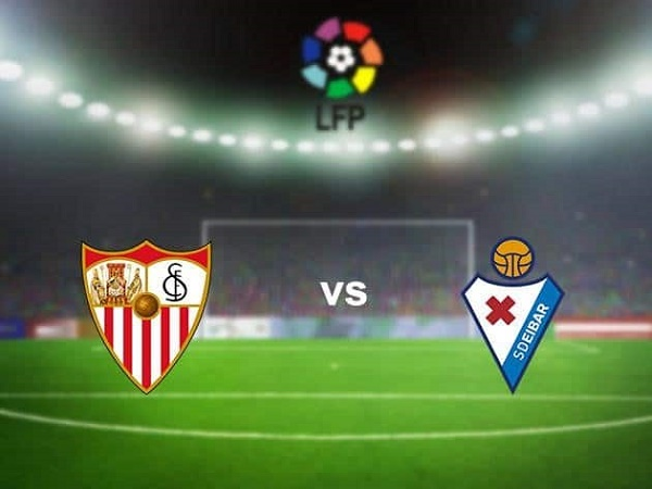 Nhận định Sevilla vs Eibar 23h30, 24/10 - VĐQG Tây Ban Nha
