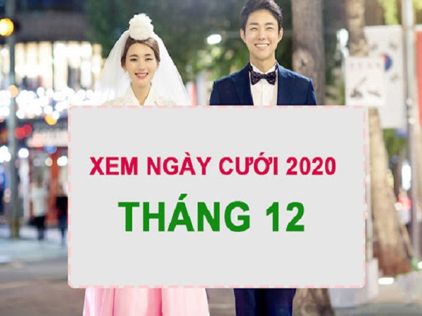 Xem ngày cưới tháng 12 năm 2020