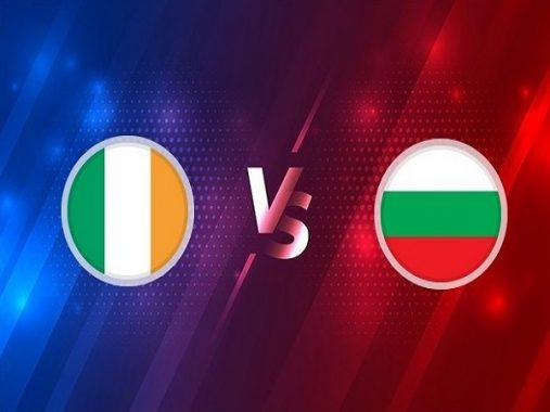 Nhận định Ireland vs Bulgaria, 02h45 ngày 19/11 - Nations League