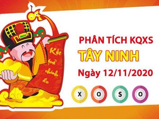 Phân tích KQXSTN ngày 12/11/2020 - Phân tích xổ số Tây Ninh thứ 5