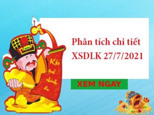Phân tích chi tiết XSDLK 27/7/2021 hôm nay
