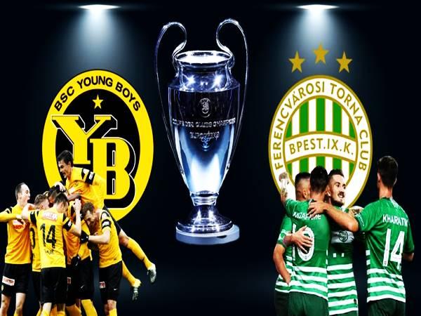 Nhận định kèo Ferencvaros vs Young Boys, 02h00 ngày 25/8 C1